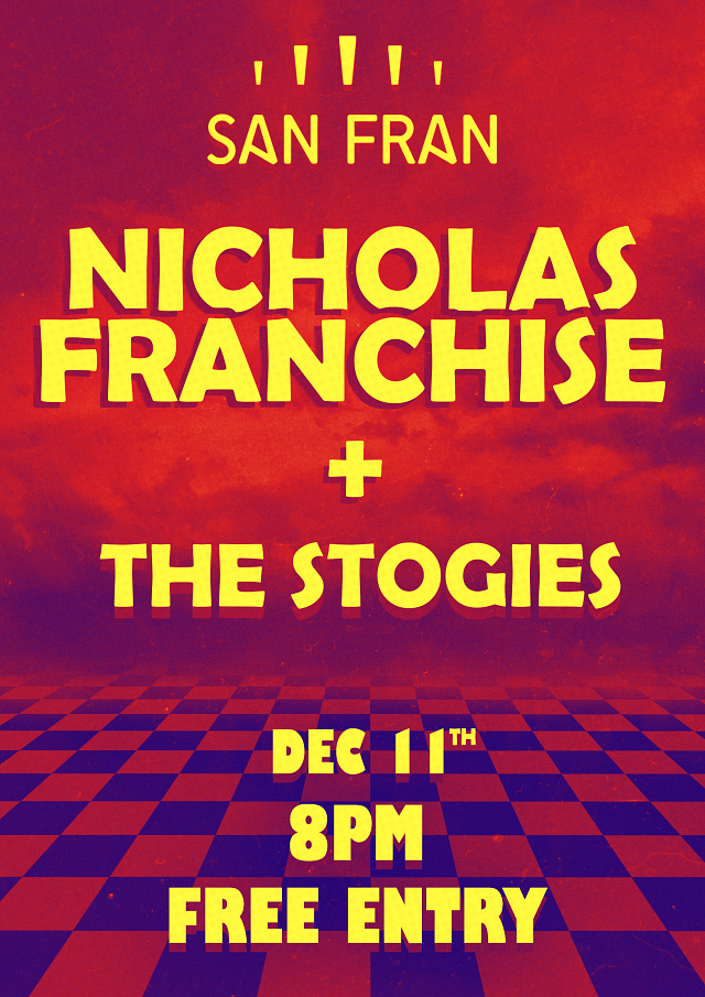 nicholas Franchise & The Stogies - Free Entry!
